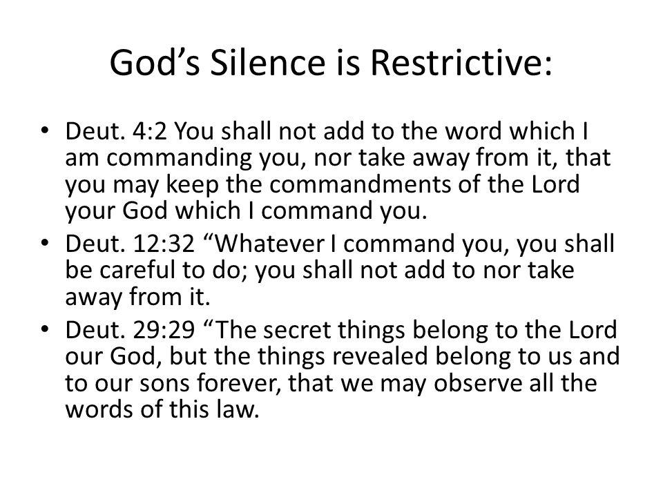 God's Silence is Restrictive: Deut.