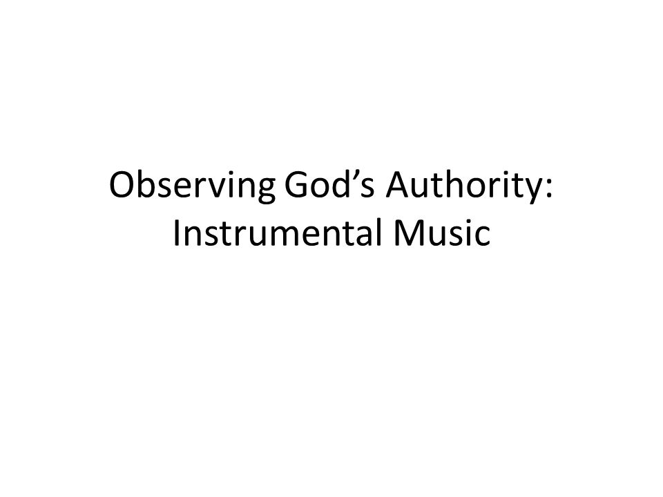 Observing God's Authority: Instrumental Music