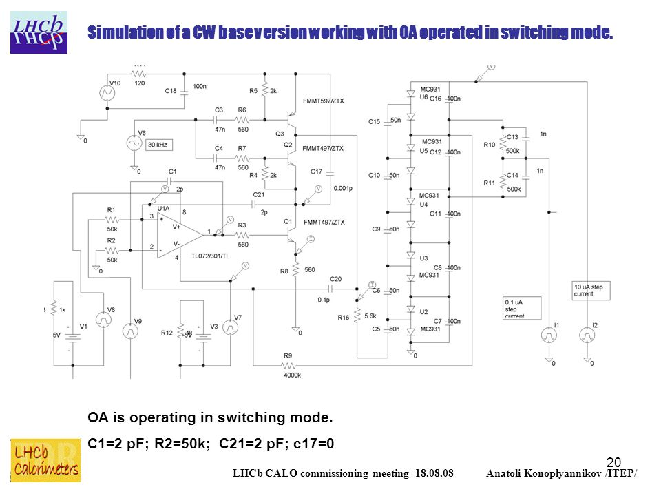 20 LHCb CALO commissioning meeting 18.08.08 Anatoli Konoplyannikov /ITEP/ Simulation of a CW base version working with OA operated in switching mode.