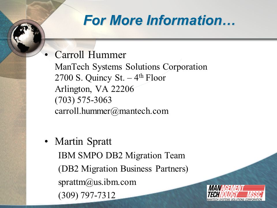 For More Information… Carroll Hummer ManTech Systems Solutions Corporation 2700 S.