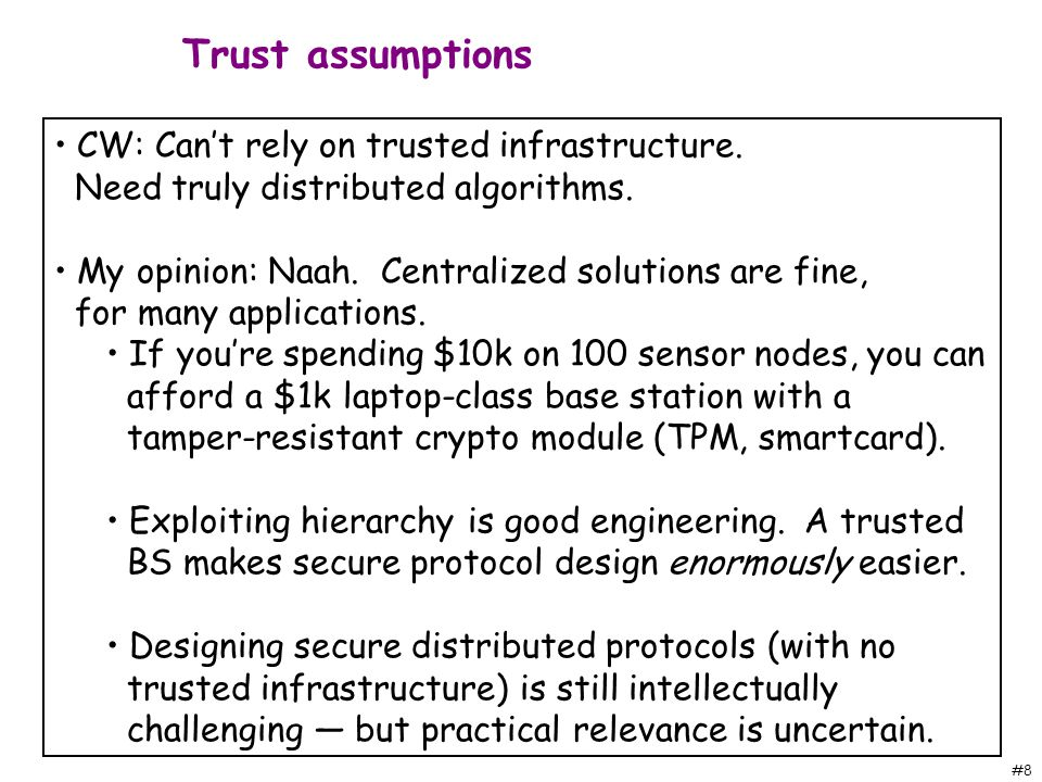 #8 CW: Can't rely on trusted infrastructure. Need truly distributed algorithms.
