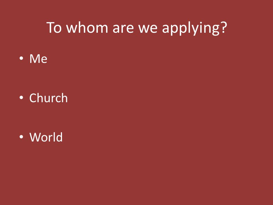 To whom are we applying Me Church World