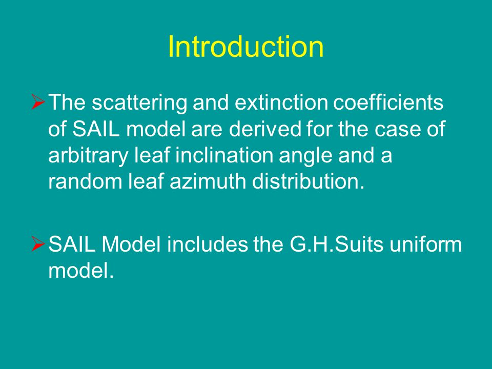 Introduction  The scattering and extinction coefficients of SAIL model are derived for the case of arbitrary leaf inclination angle and a random leaf