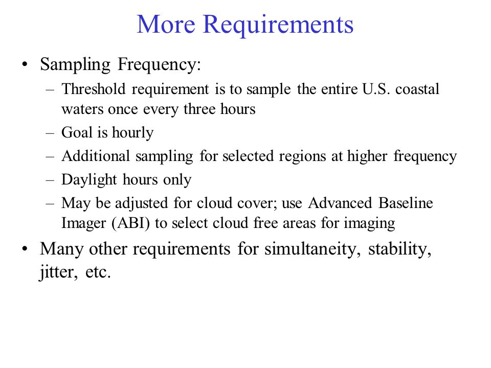 More Requirements Sampling Frequency: –Threshold requirement is to sample the entire U.S.