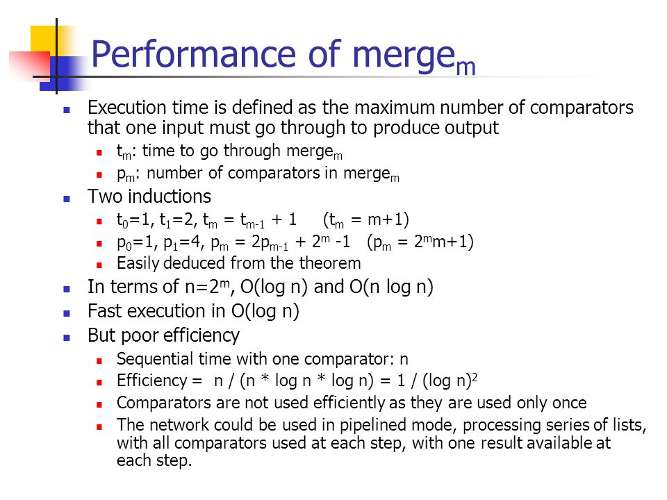 Performance of merge m Execution time is defined as the maximum number of comparators that one input must go through to produce output t m : time to g