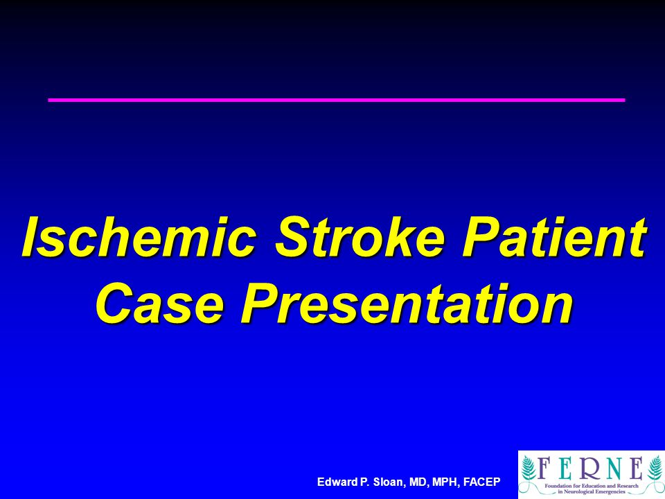 Ischemic Stroke Patient Case Presentation