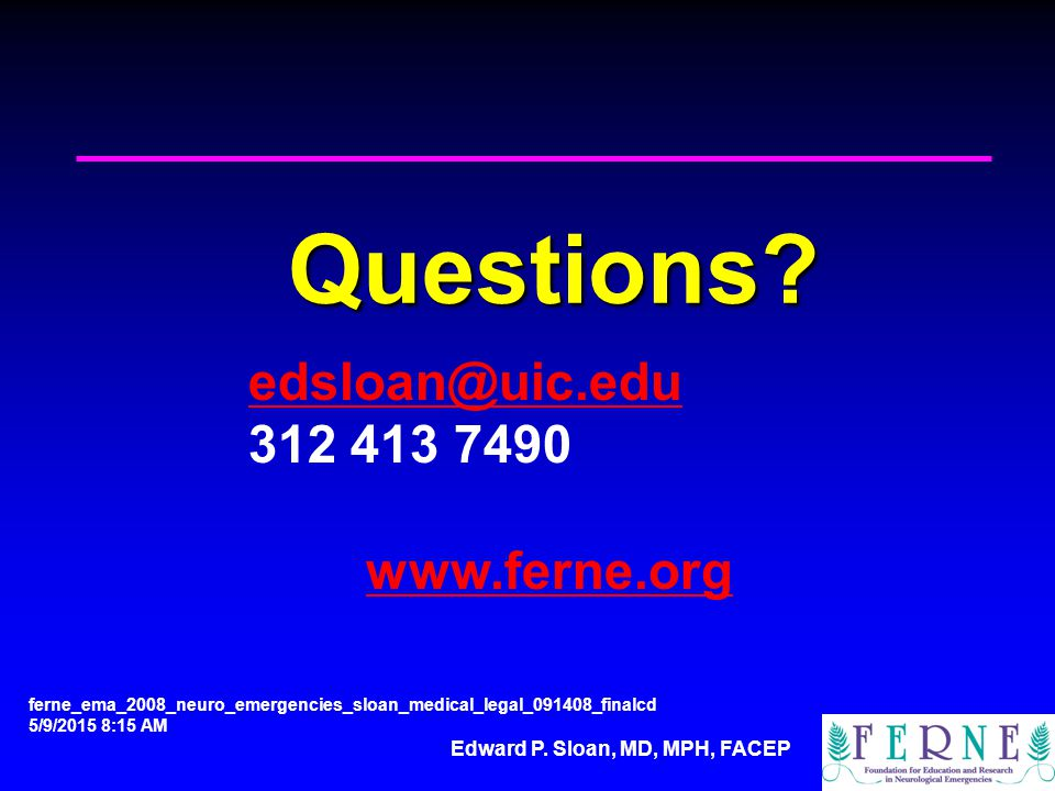 Edward P. Sloan, MD, MPH, FACEP Questions.