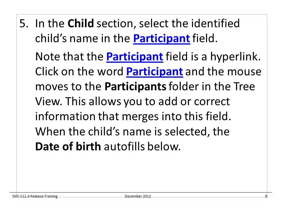 5.In the Child section, select the identified child's name in the Participant field.