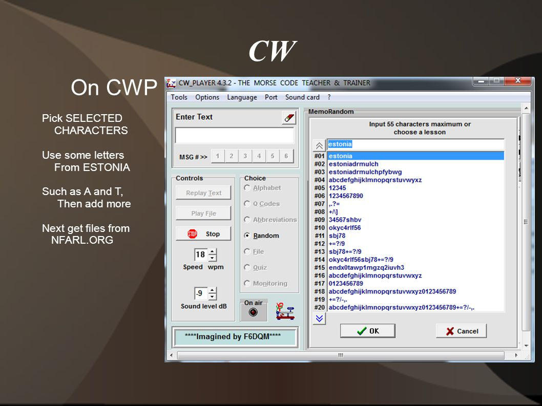 CW On CWP Pick SELECTED CHARACTERS Use some letters From ESTONIA Such as A and T, Then add more Next get files from NFARL.ORG