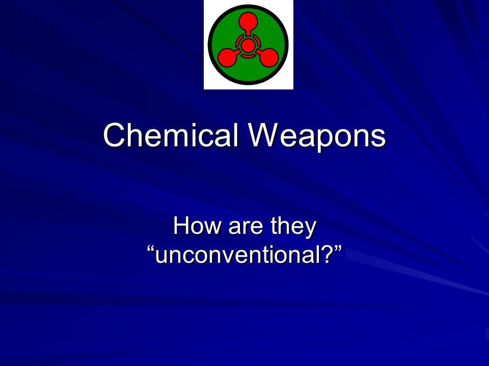 Chemical Weapons How are they unconventional