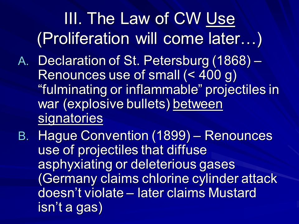 III. The Law of CW Use (Proliferation will come later…) A.