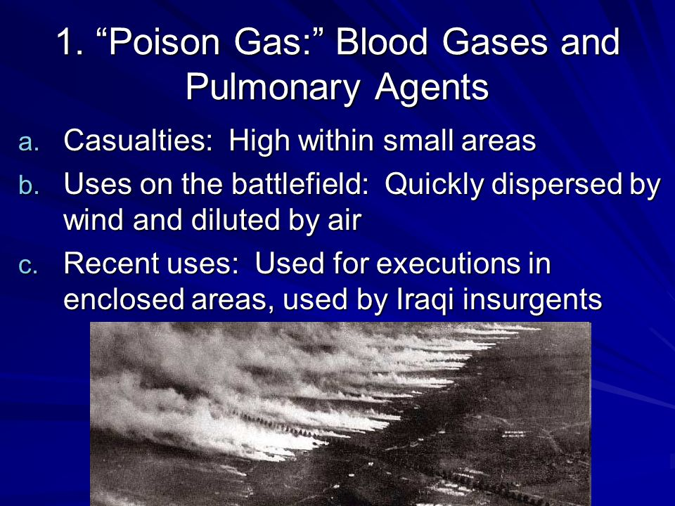 1. Poison Gas: Blood Gases and Pulmonary Agents a.