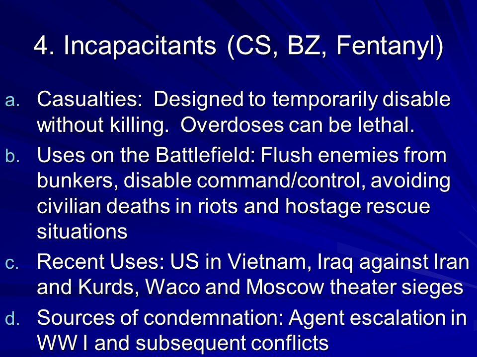 4. Incapacitants (CS, BZ, Fentanyl) a.