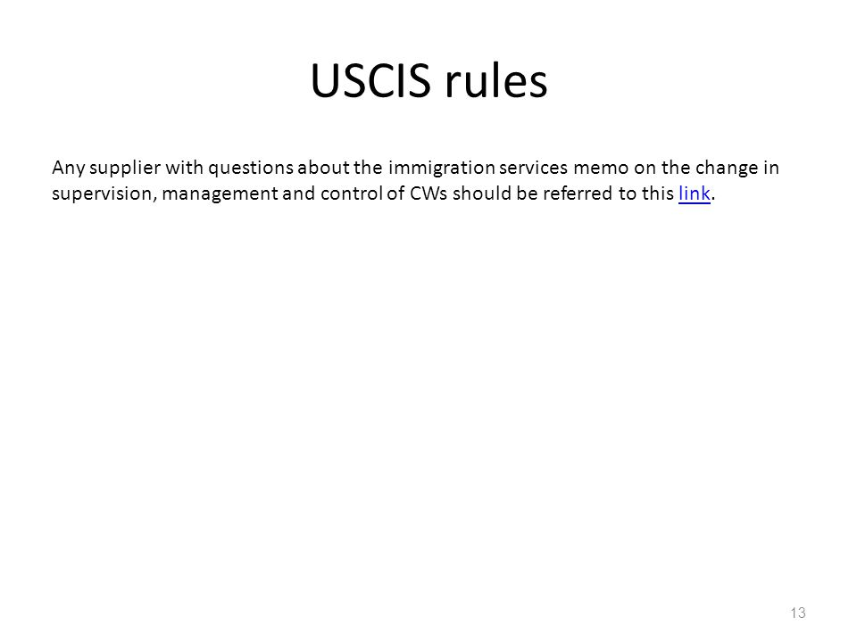 Any supplier with questions about the immigration services memo on the change in supervision, management and control of CWs should be referred to this