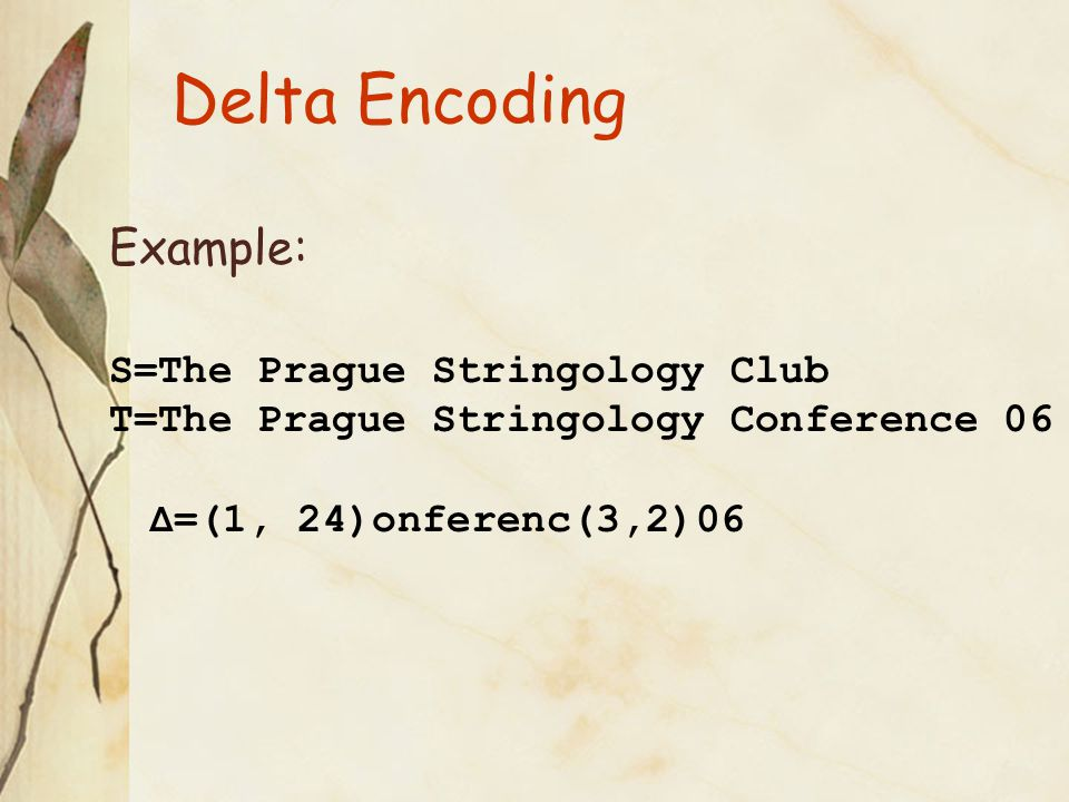Compressed Differencing Goal- Create a delta file of S and T, without decompressing the compressed files.