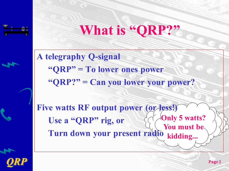 QRP Page 13 Size and Weight vs.Max. Power ConventionalIcom 735, etc.12 lbs.