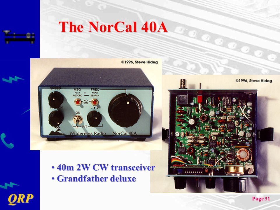 QRP Page 31 The NorCal 40A 40m 2W CW transceiver 40m 2W CW transceiver Grandfather deluxe Grandfather deluxe