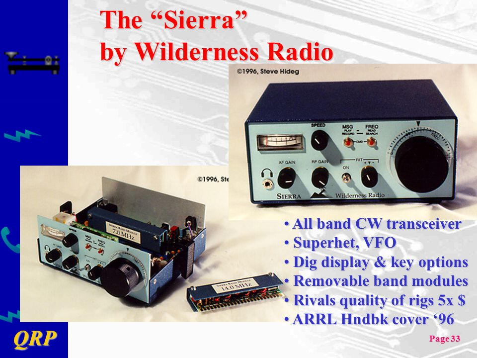 "QRP Page 33 The ""Sierra"" by Wilderness Radio All band CW transceiver All band CW transceiver Superhet, VFO Superhet, VFO Dig display & key options Dig"