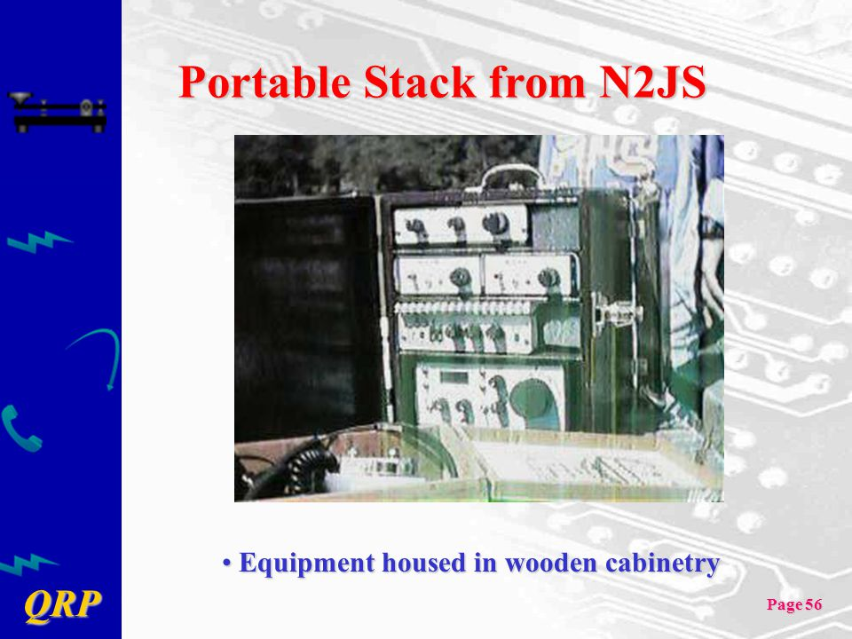 QRP Page 56 Portable Stack from N2JS Equipment housed in wooden cabinetry Equipment housed in wooden cabinetry