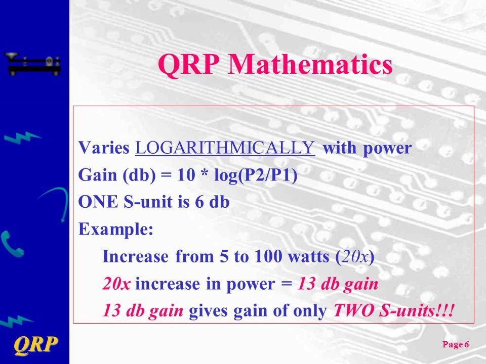 QRP Page 27 Other QRP Equipment Direct Conversion Radios Heath HW-7, HW-8Ten-Tec Century 21, 22 Superheterodyne Radios Heath HW-9; Ten-Tec Argonaut 505, 509, 515, Argo 556, Argonaut II A&A Engineering K9AY 20, 30, 40m Index Labs (defunct) QRP+, QRP++ Yaesu FT-301S, K'wood TS-130V, Icom 731
