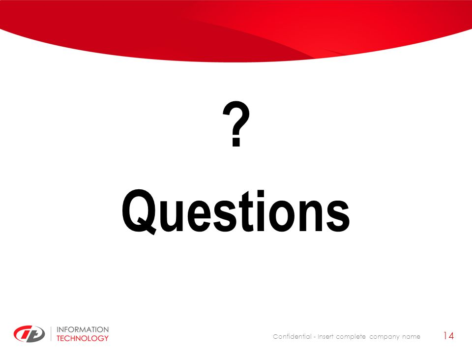 Confidential - Insert complete company name ? Questions 14
