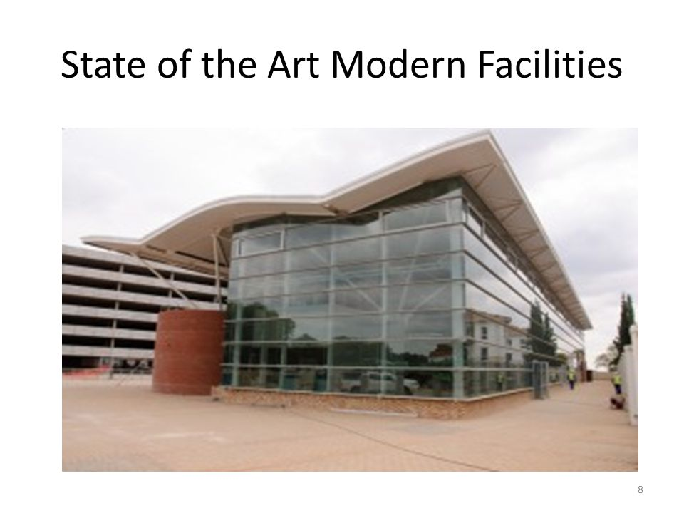 State of the Art Modern Facilities 8