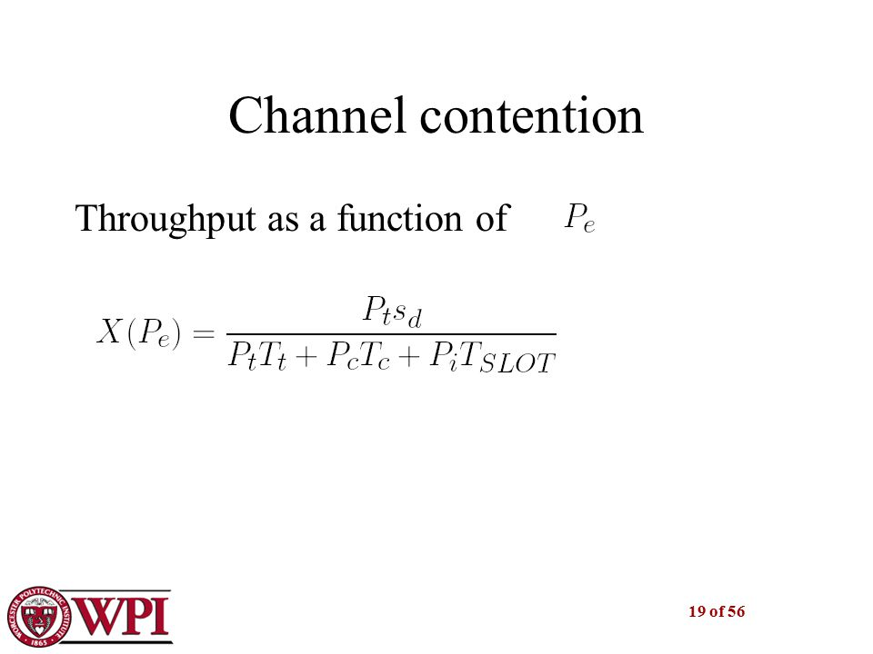 19 of 56 Channel contention Throughput as a function of :