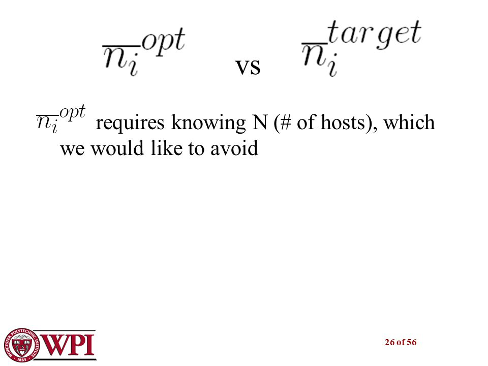 26 of 56 vs requires knowing N (# of hosts), which we would like to avoid