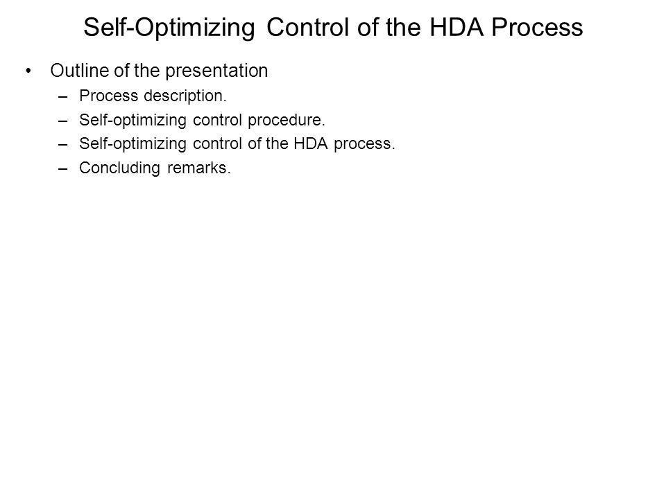 Self-Optimizing Control of the HDA Process Further Analysis and Selection Minimum singular value analysis of G gives that we should control (i.e.