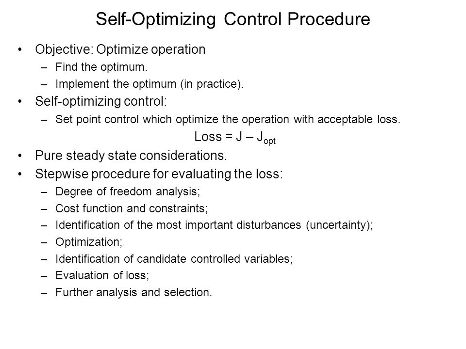 Self-Optimizing Control of the HDA Process Steady-state degrees of freedom 1 2 4 10 9 7 8 6 3 5 17 12 11 14 13 16 15