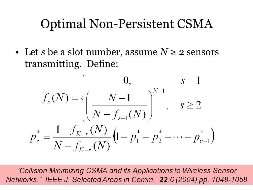 Optimal Non-Persistent CSMA Let s be a slot number, assume N ≥ 2 sensors transmitting.