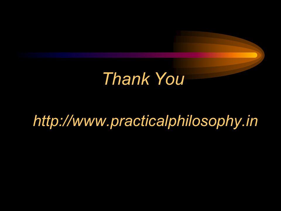 Thank You http://www.practicalphilosophy.in
