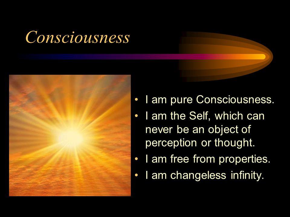 Consciousness I am pure Consciousness.