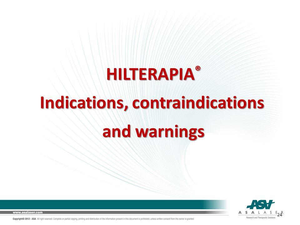 HILTERAPIA ® Indications, contraindications and warnings 24