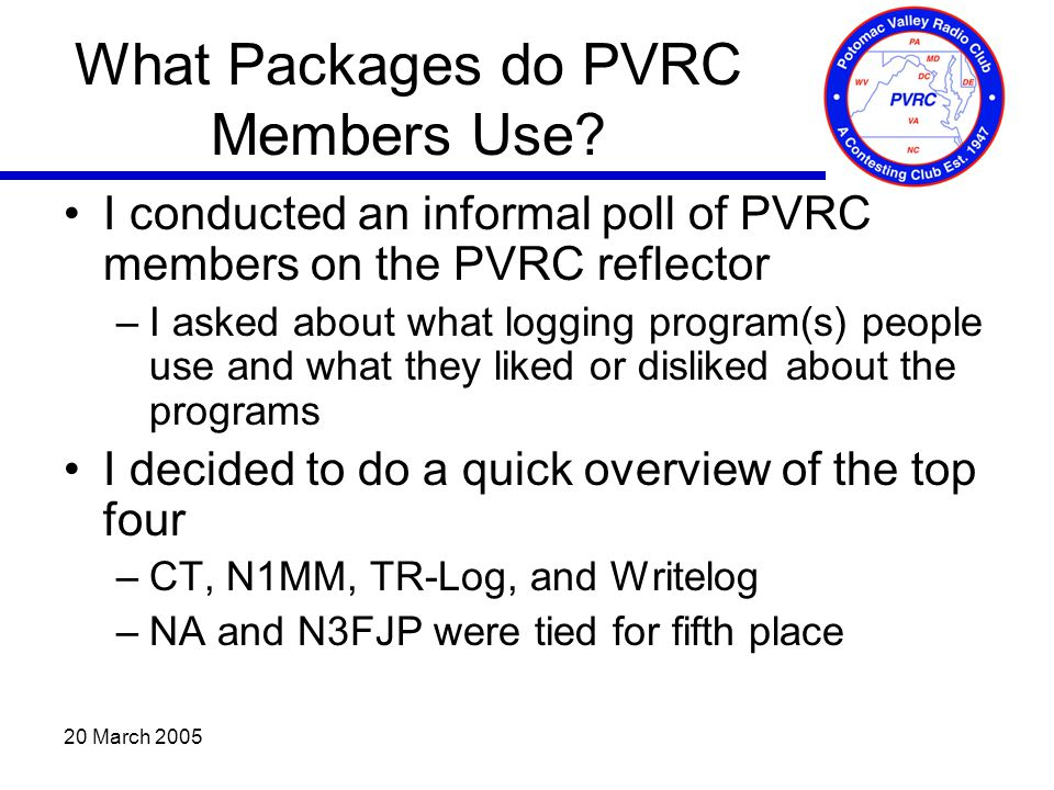 20 March 2005 What Packages do PVRC Members Use.