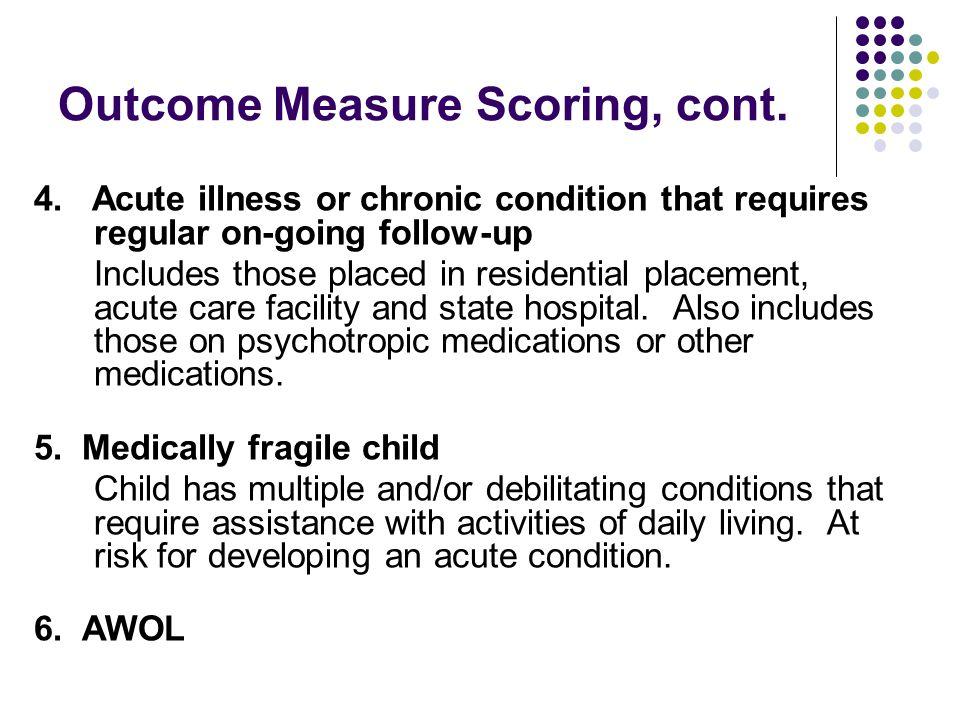 Outcome Measure Scoring, cont. 4.