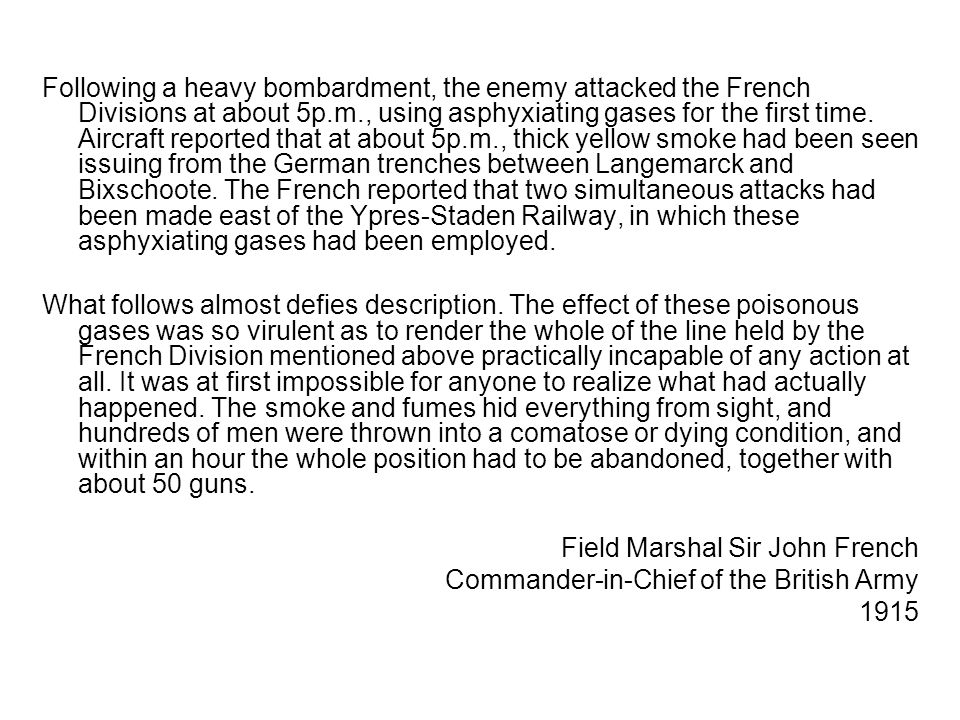 Following a heavy bombardment, the enemy attacked the French Divisions at about 5p.m., using asphyxiating gases for the first time.