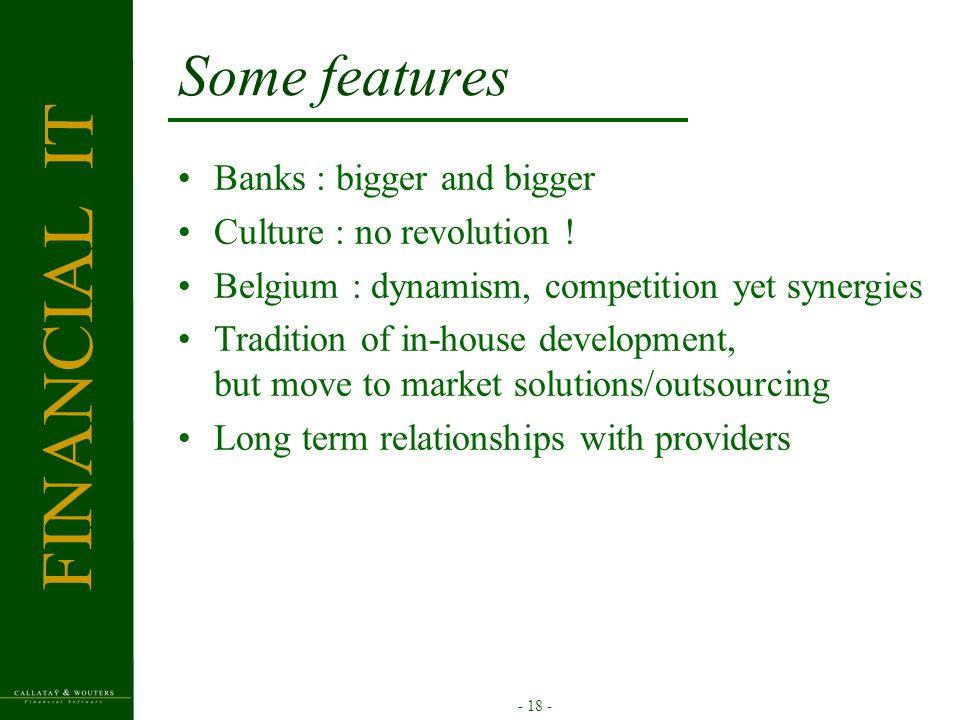 - 18 - Some features Banks : bigger and bigger Culture : no revolution .