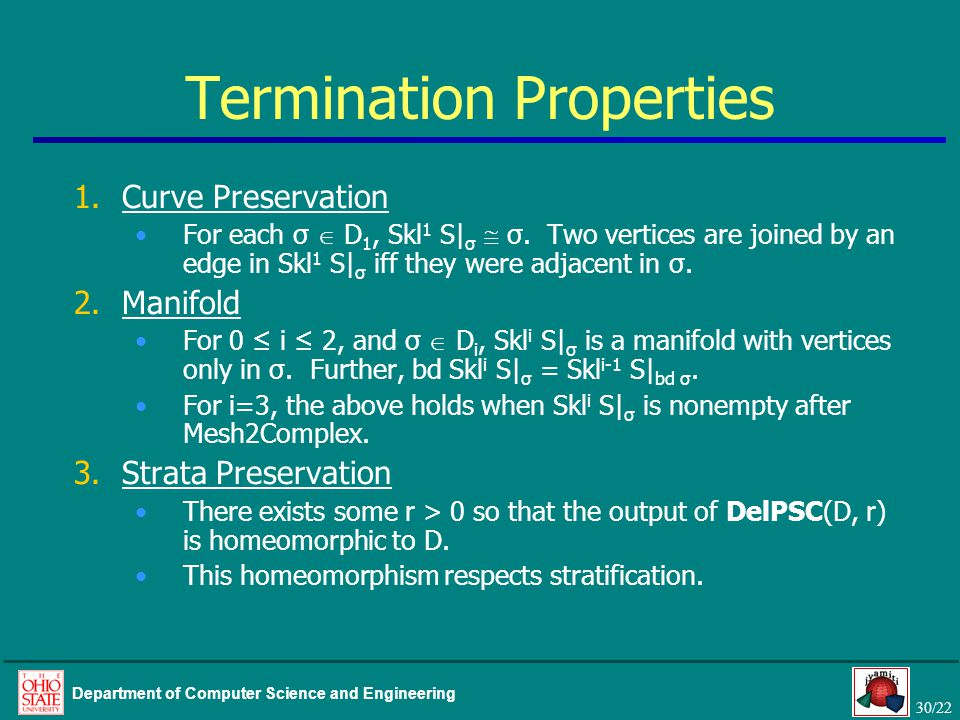 30/22 Department of Computer Science and Engineering Termination Properties 1.Curve Preservation For each σ  D 1, Skl 1 S| σ  σ. Two vertices are jo