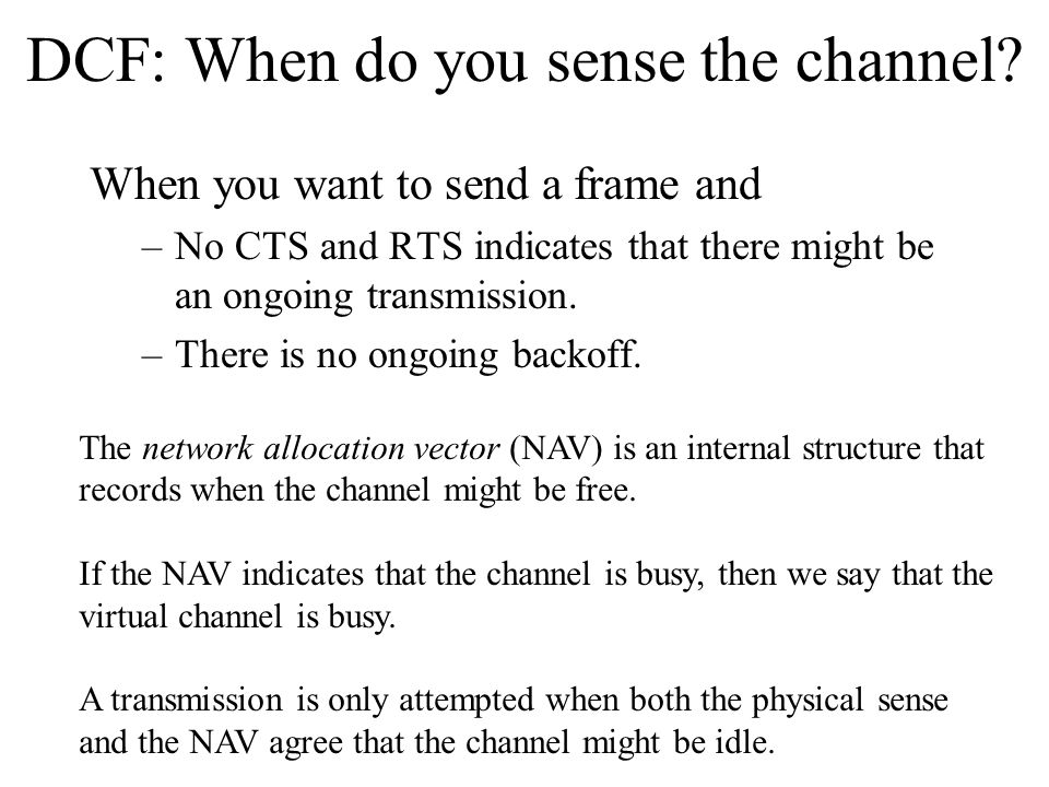 DCF: When do you sense the channel.