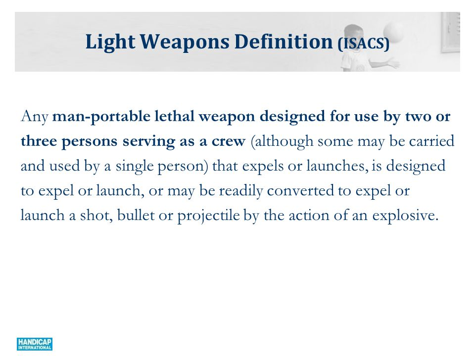 Any man-portable lethal weapon designed for use by two or three persons serving as a crew (although some may be carried and used by a single person) that expels or launches, is designed to expel or launch, or may be readily converted to expel or launch a shot, bullet or projectile by the action of an explosive.