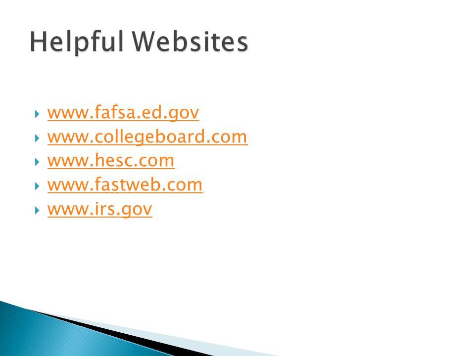  www.fafsa.ed.gov www.fafsa.ed.gov  www.collegeboard.com www.collegeboard.com  www.hesc.com www.hesc.com  www.fastweb.com www.fastweb.com  www.irs.gov www.irs.gov