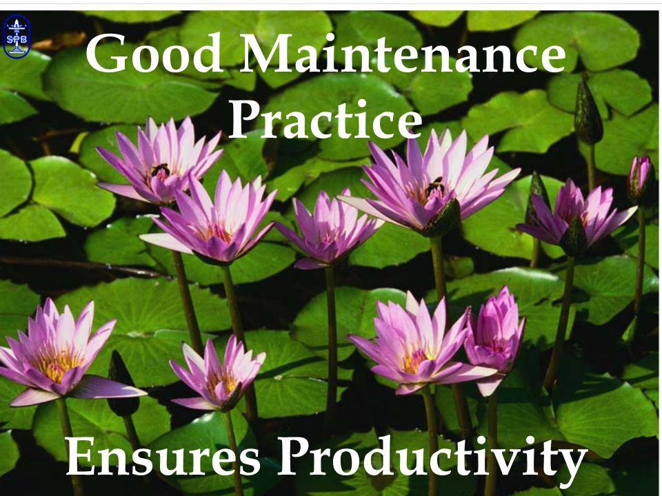 . 27. Good Maintenance Practice Ensures Productivity