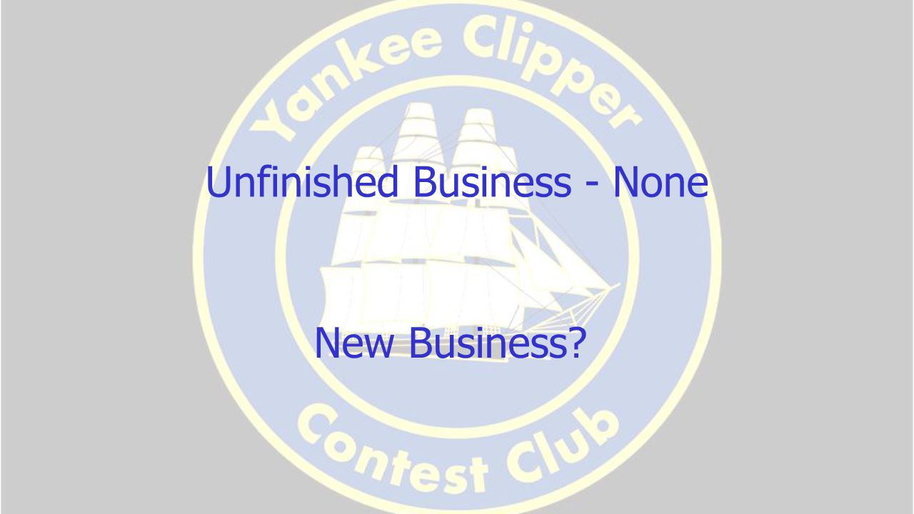 Unfinished Business - None New Business