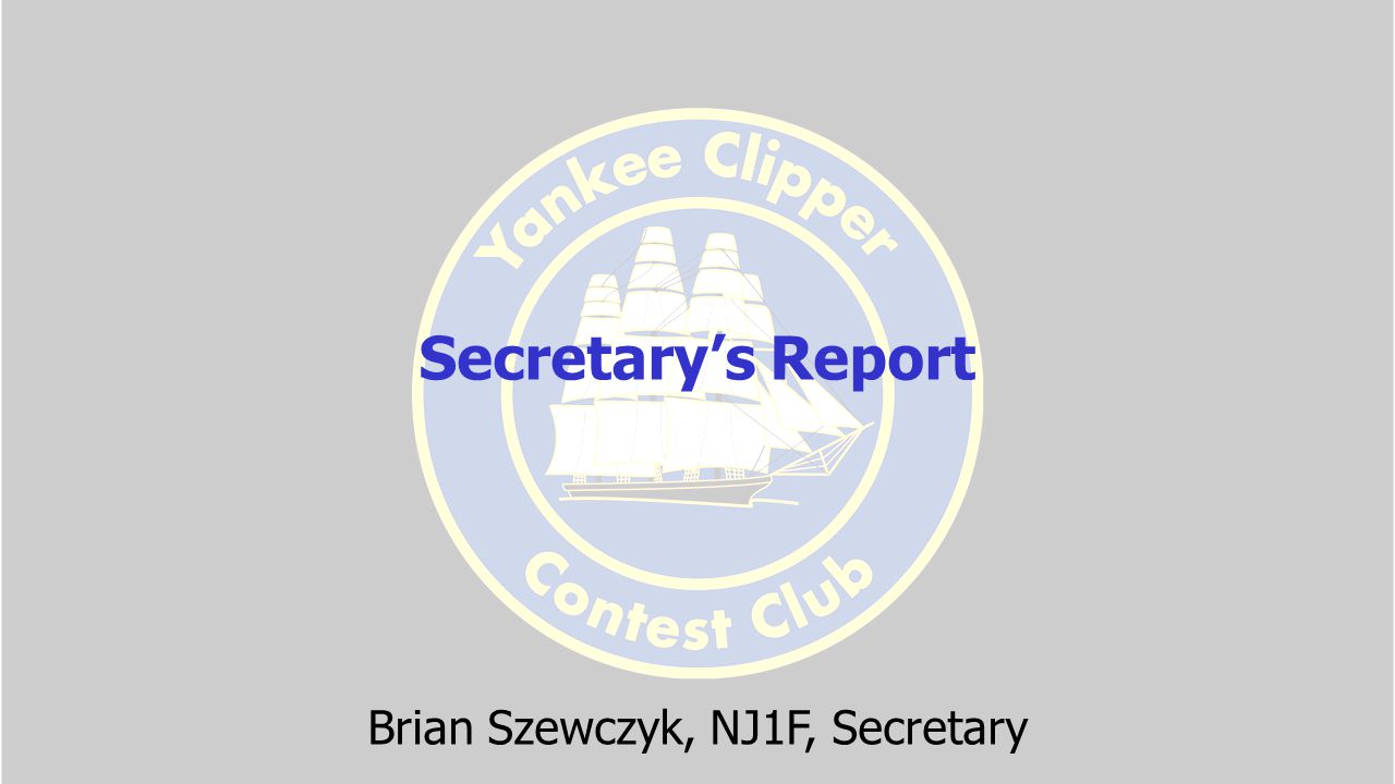 February 7, 2015 Meeting Minutes Tony K1KP called the February 7 th General Meeting, of the Yankee Clipper Contest club to order at 1:00 and announced that in the interest of giving the maximum amount of time to our guest speaker that we would not be doing the usual roll call of members.