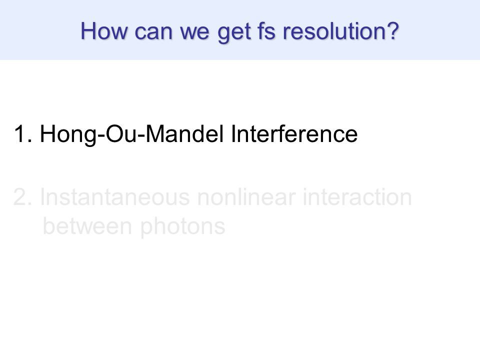 1. Hong-Ou-Mandel Interference 2.