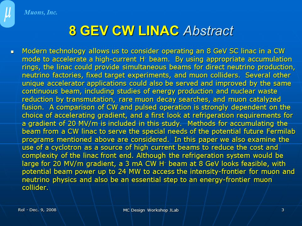 8 GEV CW LINAC Abstract Modern technology allows us to consider operating an 8 GeV SC linac in a CW mode to accelerate a high-current H - beam. By usi
