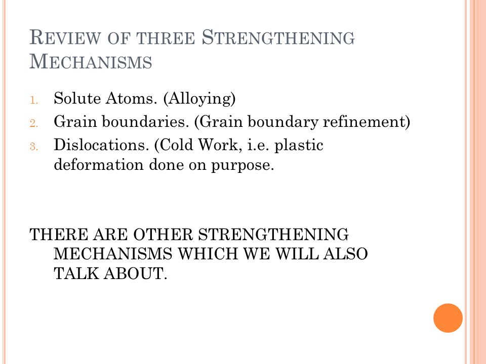 R EVIEW OF THREE S TRENGTHENING M ECHANISMS 1. Solute Atoms.