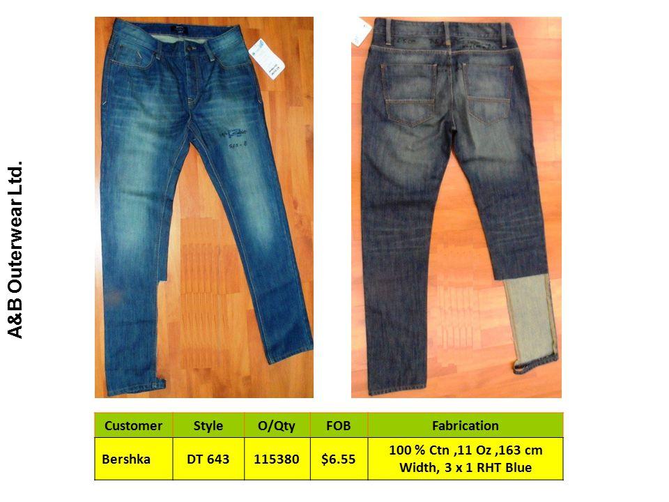 A&B Outerwear Ltd. CustomerStyleO/QtyFOBFabrication BershkaDT 643115380$6.55 100 % Ctn,11 Oz,163 cm Width, 3 x 1 RHT Blue