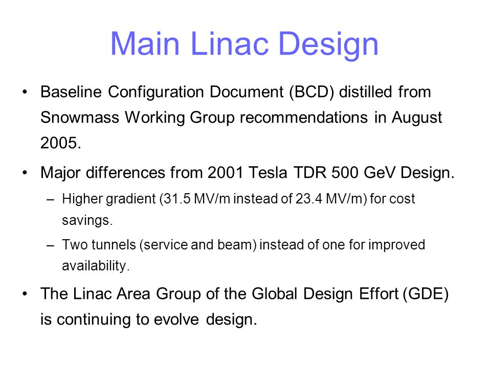 Main Linac Design Baseline Configuration Document (BCD) distilled from Snowmass Working Group recommendations in August 2005. Major differences from 2